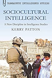 Sociocultural Intelligence: A New Discipline in Intelligence Studies (Continuum Intelligence Studies)