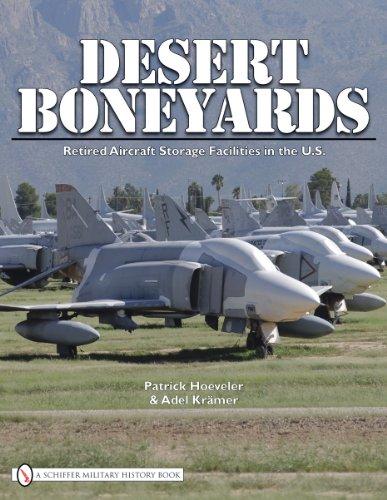 - Desert Boneyards Retired Aircraft Storage Facilities n the U.S. (Schiffer Military History Book)