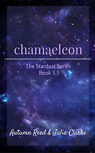 Chamaeleon: Book 3.5 of The Stardust Series