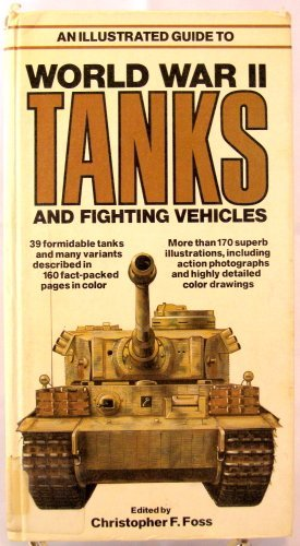 Illustrated Guide to World War II Tanks and Fighting Vehicles
