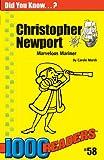 Christopher Newport: Marvelous Mariner (1000 Readers)
