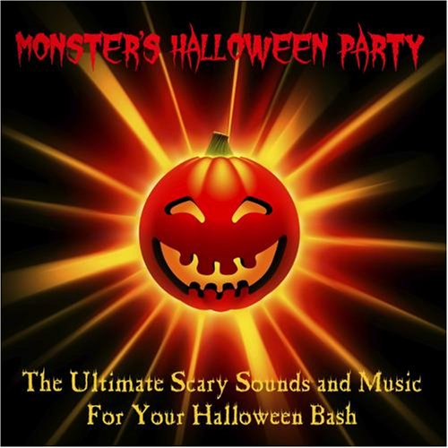 The Ultimate Scary Sounds and Music for Your Halloween Bash (with Bonus Tracks) -