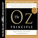 The Oz Principle: Getting Results Through Individual and Organizational Accountability | Roger Connors,Tom Smith,Craig Hickman