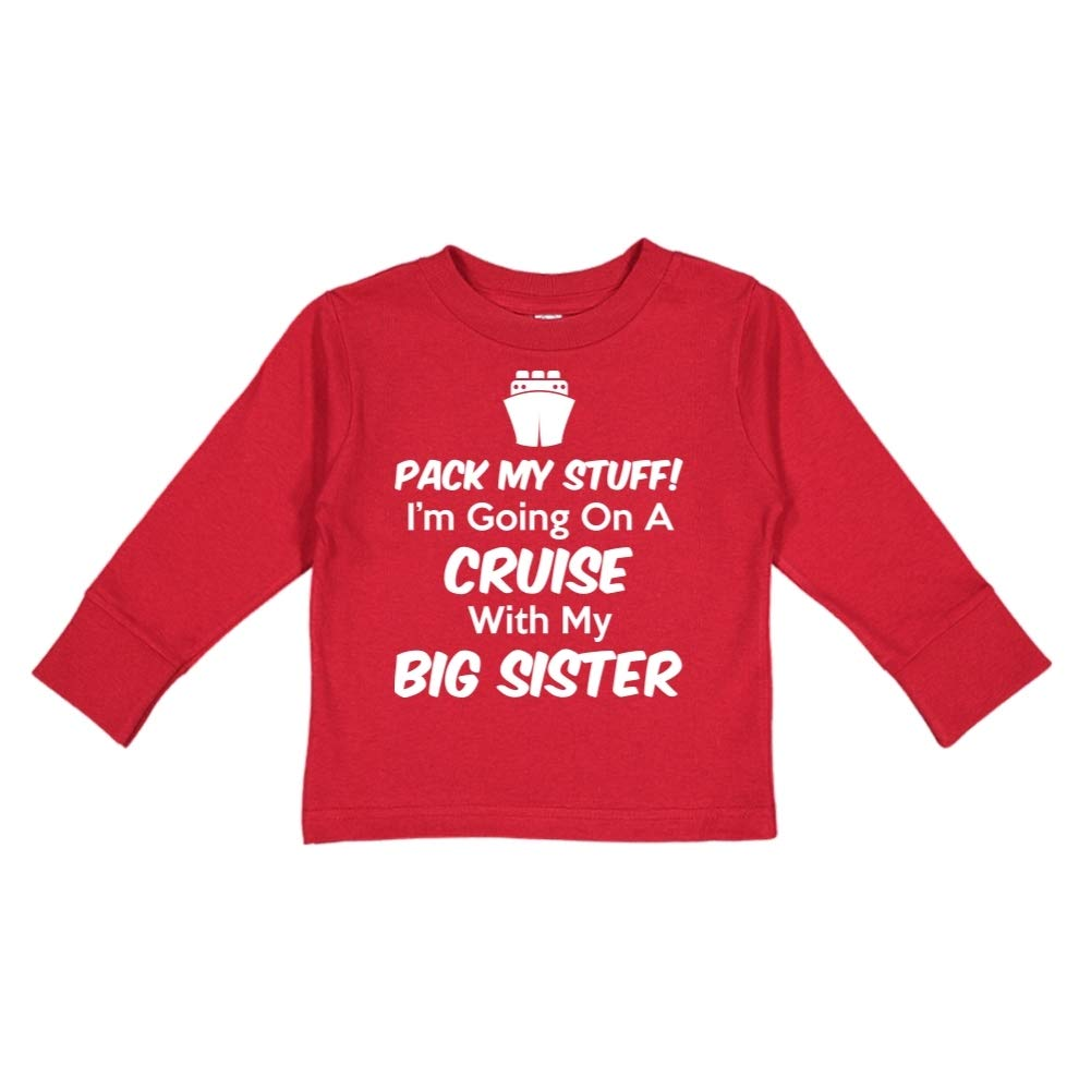 Toddler//Kids Long Sleeve T-Shirt Im Going On A Cruise with My Big Sister Pack My Stuff
