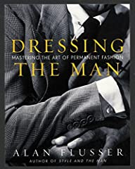 Dressing the Man is the definitive guide to what men need to know in order to dress well and look stylish without becoming fashion victims. Alan Flusser's name is synonymous with taste and style. With his new book, he combines his encyclopedi...