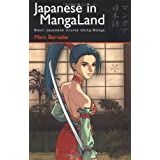 Japanese In Mangaland: Basic Japanese Course Using Manga