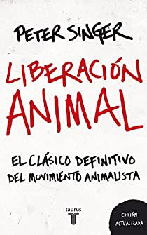 Liberación animal par Peter Singer