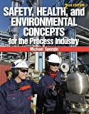 Safety, Health, and Environmental Concepts for the Process Industry 2nd Edition