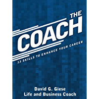 The Coach: 13 Skills to Enhance Your Career