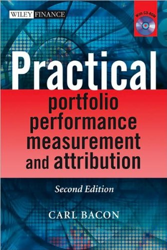 Practical Portfolio Performance Measurement and Attribution (text only) 2nd(Second) edition by C. R. Bacon PDF