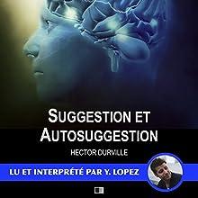 Suggestion et autosuggestion   Livre audio Auteur(s) : Hector Durville Narrateur(s) : Yannick Lopez