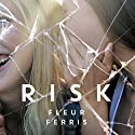 Risk Audiobook by Fleur Ferris Narrated by Marny Kennedy