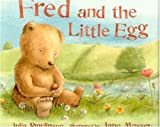 Fred and the Little Egg, Julia Rawlinson, 1561484687