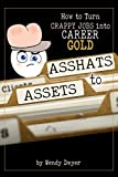 img - for Asshats to Assets: How to Turn Crappy Jobs into Career Gold book / textbook / text book