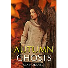 Autumn Ghosts: Young Adult Romance Novella (A Seasons of Change Standalone Book 3)
