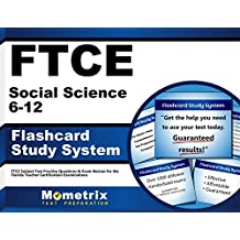 FTCE Social Science 6-12 Flashcard Study System: FTCE Test Practice Questions & Exam Review for the Florida Teacher...