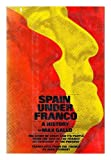 Spain under Franco, Max Gallo, 0525207503