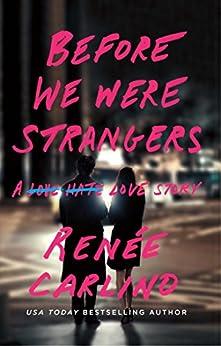 Before We Were Strangers: A Love Story by [Carlino, Renée]