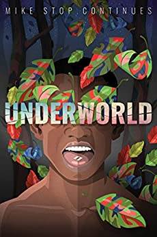 Underworld: Sex, Drugs, and a Loaded Gun by [Mike Stop Continues]