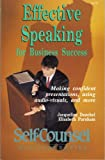 Effective Speaking for Business Success : Making Presentations with Confidence, Using Audio-Visuals, and More, Dunkel, Jacqueline and Parnham, Elizabeth, 0889082766