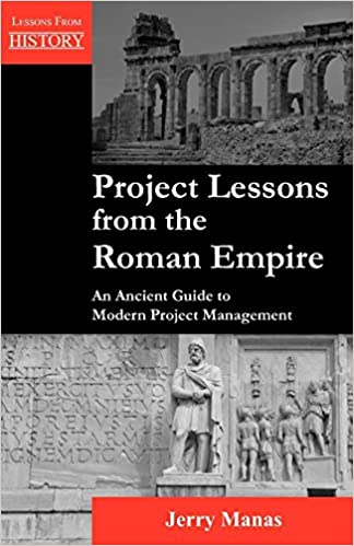 Amazon com: Project Lessons from the Roman Empire: An