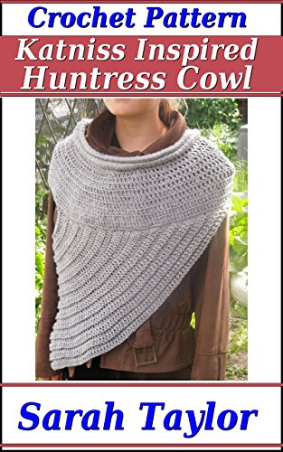 Katniss Inspired Huntress Cowl Crochet Pattern Kindle Edition By