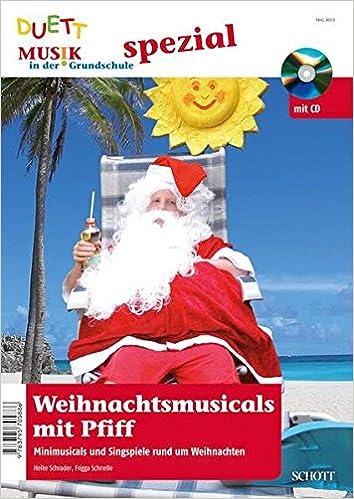 Um Weihnachten.Weihnachtsmusicals Mit Pfiff Minimusicals Und Singspiele Rund Um