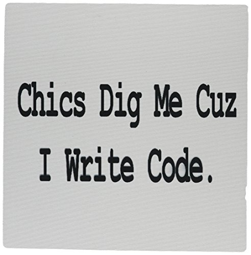 3dRose LLC 8 x 8 x 0.25 Inches Mouse Pad, Chics Dig Me Cuz I Write Code Programmer Coder Computer Geek Humor Design (mp_150108_1)