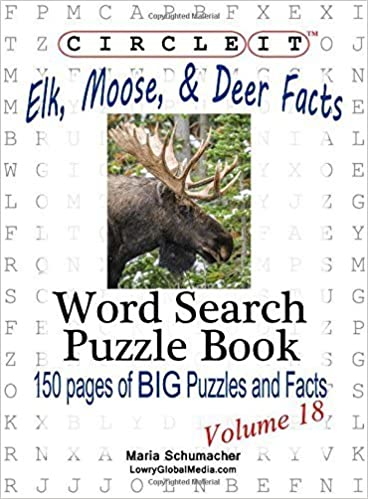 Book Circle It, Elk, Moose, and Deer Facts, Word Search, Puzzle Book by Lowry Global Media LLC, Schumacher, Maria (2014)