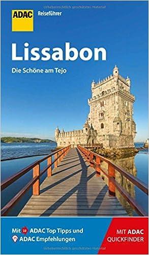 Adac Reisefuhrer Lissabon Der Kompakte Mit Den Adac Top Tipps Und Cleveren Klappkarten Amazon De Noldeke Renate Bucher