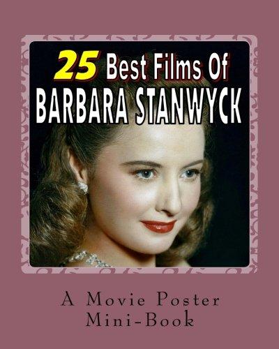 Download 25 Best Films Of  Barbara Stanwyck: A Movie Poster Mini-Book pdf epub