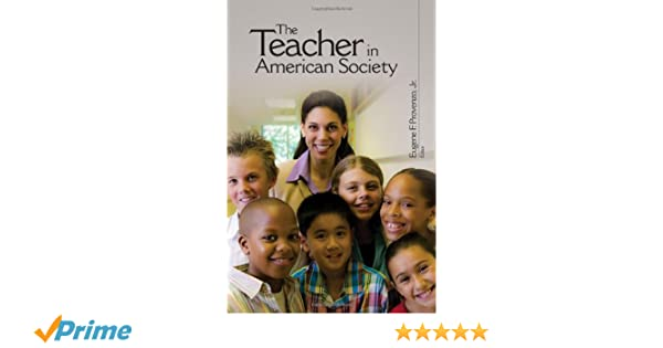 The teacher in american society a critical anthology eugene f the teacher in american society a critical anthology eugene f provenzo 9781412965934 amazon books fandeluxe Images