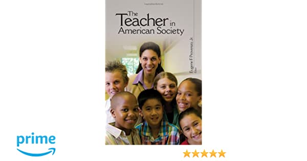 The teacher in american society a critical anthology eugene f the teacher in american society a critical anthology eugene f provenzo 9781412965934 amazon books fandeluxe Gallery