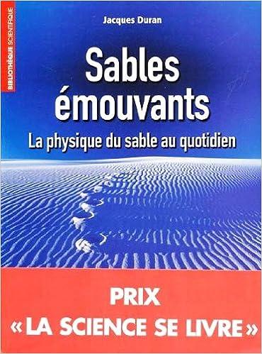 Lire en ligne Sables émouvants : La physique du sable au quotidien pdf, epub