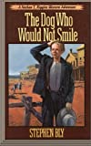 The Dog Who Would Not Smile (Nathan T. Riggins Western Adventure) (Volume 1)