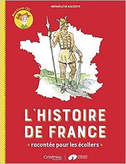 Amazon Fr L Histoire De France Racontee Pour Les Ecoliers
