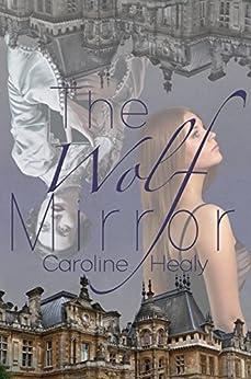 The Wolf Mirror by [Healy, Caroline]