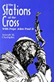 The Stations of the Cross with Pope John Paul II, Joseph M. Champlin, 0892436794