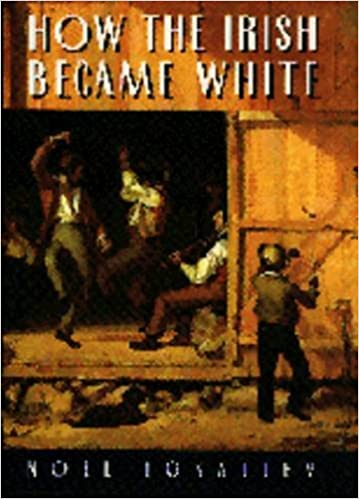 How the Irish Became White, Ignatiev, Noel