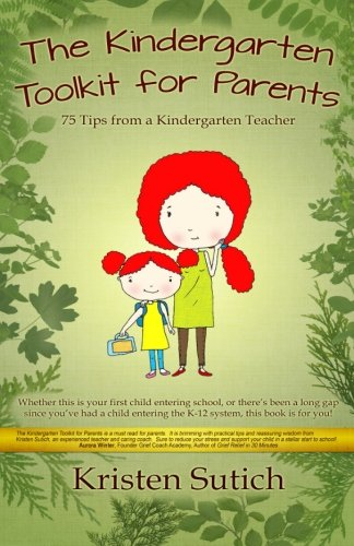 The Kindergarten Toolkit for Parents: 75 Tips from a