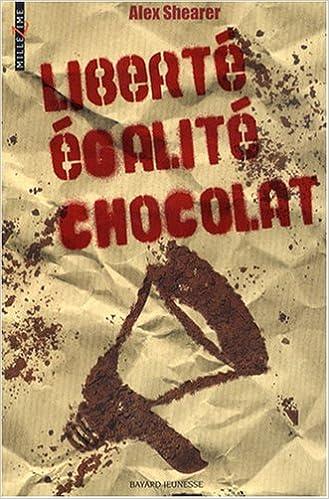 Liberté, égalité, chocolat d'Alex Shearer