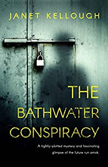The Bathwater Conspiracy by [Kellough, Janet]