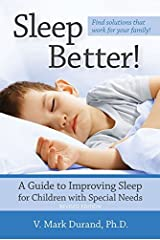 Sleep Better!: A Guide to Improving Sleep for Children with Special Needs, Revised Edition Kindle Edition