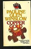Copper Gold, Pauline Winslow, 0440111307