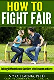 img - for How to Fight Fair in Your Marriage (The Complete Guide to Passive Aggression Book 4) book / textbook / text book