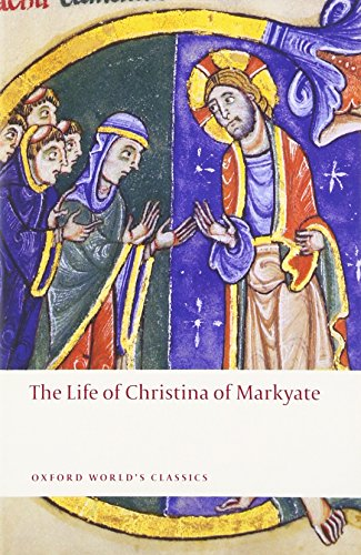 The Life of Christina of Markyate (Oxford World's Classics)