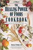The Healing Power of Foods Cookbook, Michael T. Murray, 1559583185