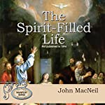 The Spirit-Filled Life | John MacNeil