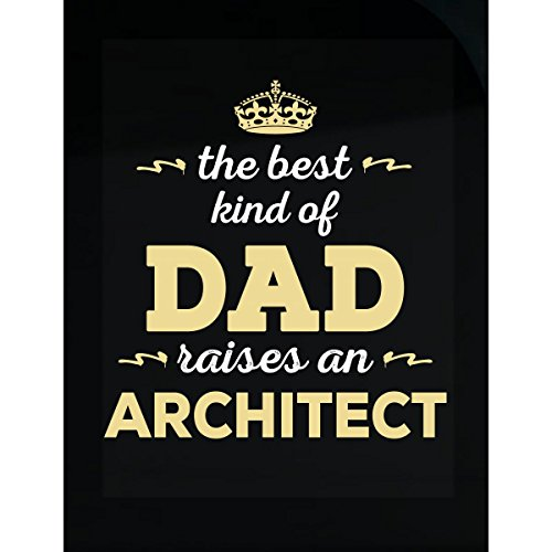 Inked Creatively The Best Kind of Dad Raises an Architect Sticker (Best 11x17 Printer For Architects)