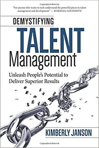 Demystifying Talent Management: Unleash People's Potential to Deliver Superior Results